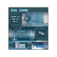 CSI 2008 (SAP2000 v11, ETABS v9.1.4, SAFE v8.x)